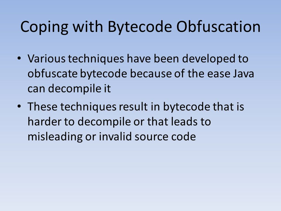 Coping with Bytecode Obfuscation