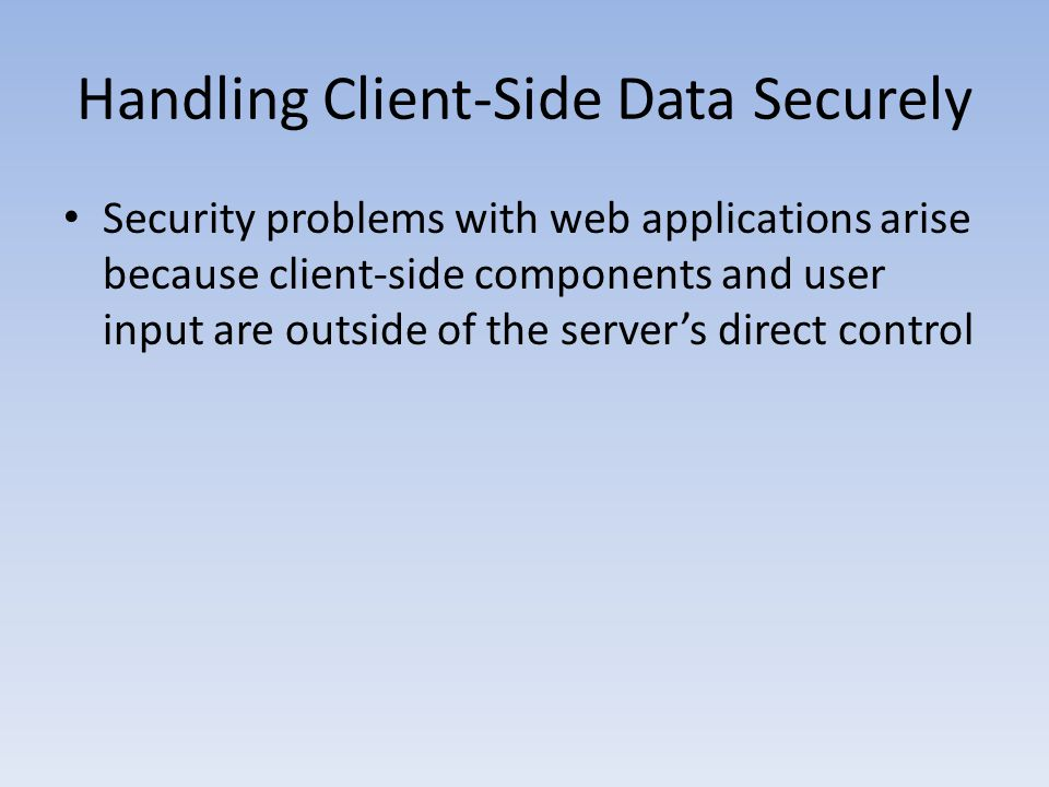 Handling Client-Side Data Securely