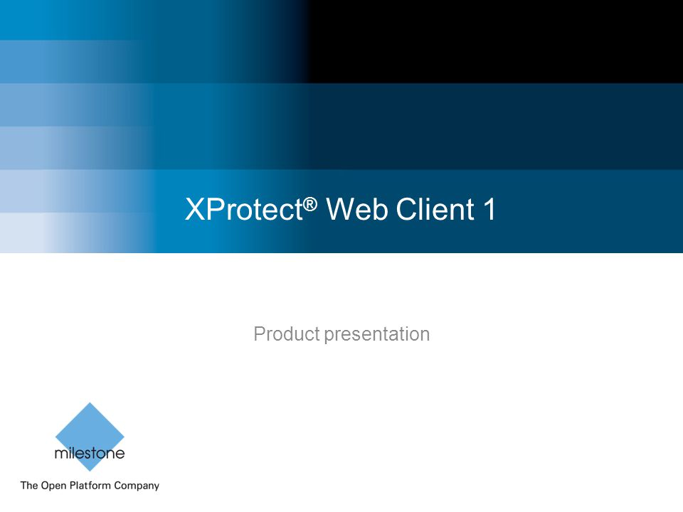 XProtect® Web Client 1 Product presentation