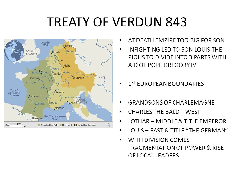 TREATY OF VERDUN 843 NEED BETTER MAP AT DEATH EMPIRE TOO BIG FOR SON