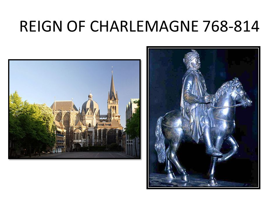 REIGN OF CHARLEMAGNE 768-814