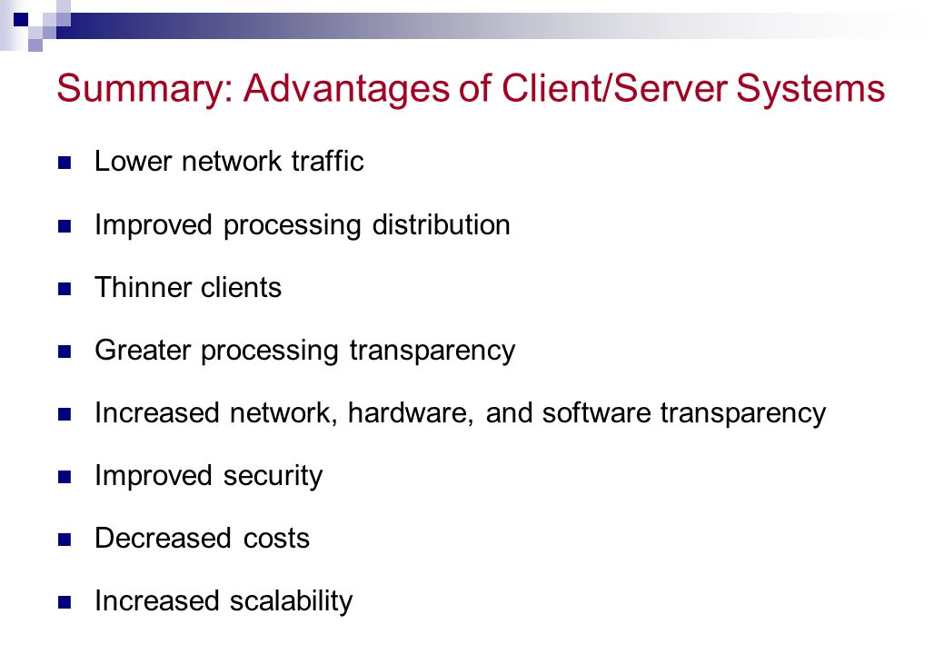 Summary: Advantages of Client/Server Systems