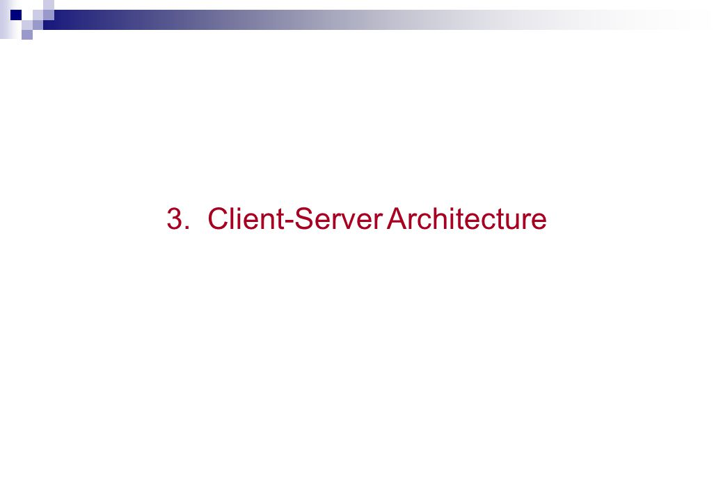 3. Client-Server Architecture