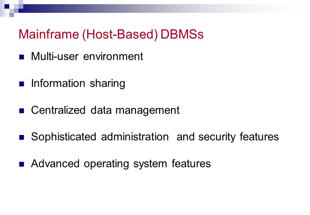 Mainframe (Host-Based) DBMSs