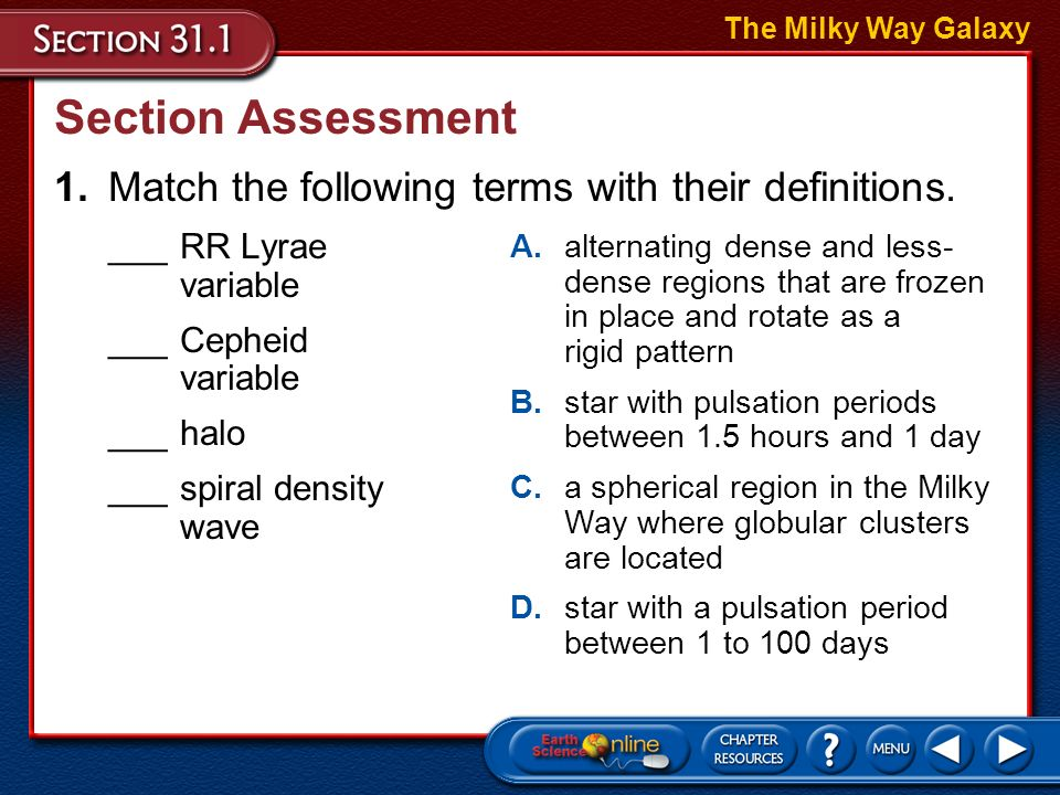 The Milky Way Galaxy Section Assessment. 1. Match the following terms with their definitions. ___ RR Lyrae variable.