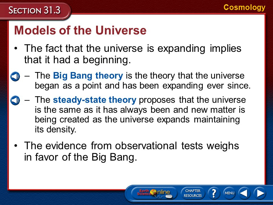 Cosmology Models of the Universe. The fact that the universe is expanding implies that it had a beginning.