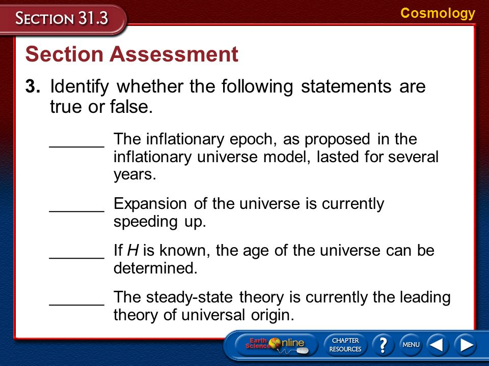 Cosmology Section Assessment. 3. Identify whether the following statements are true or false.