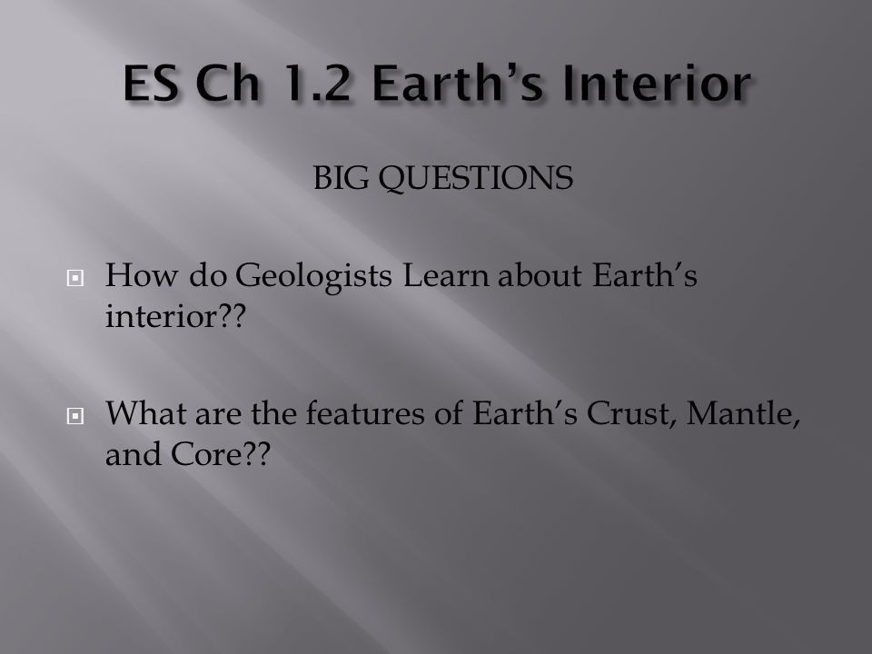 ES Ch 1.2 Earth's Interior BIG QUESTIONS
