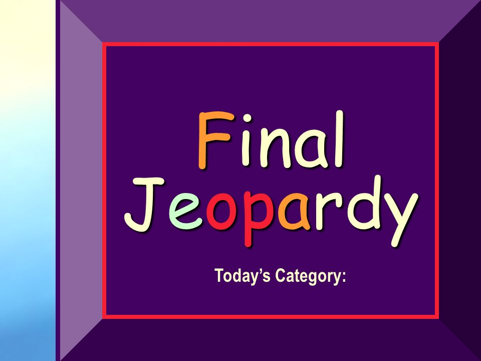 Final Jeopardy Today's Category: