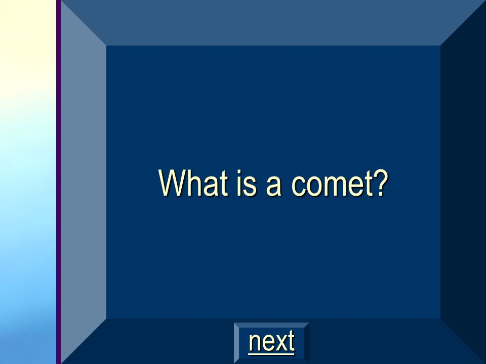 What is a comet next