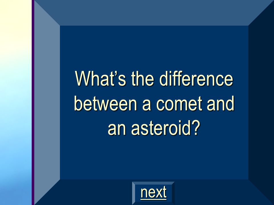 What's the difference between a comet and an asteroid