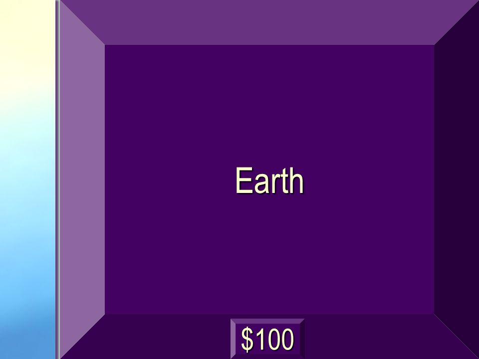 Earth $100