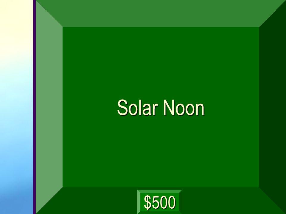 Solar Noon $500