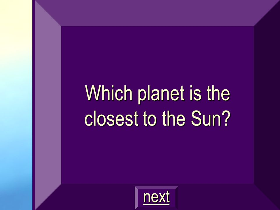 Which planet is the closest to the Sun