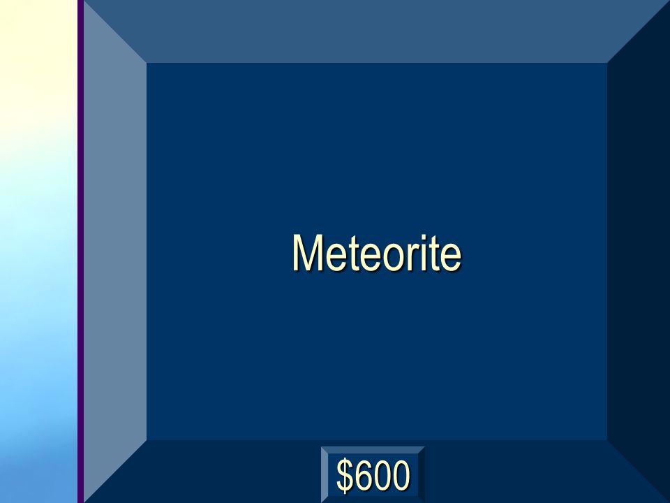 Meteorite $600
