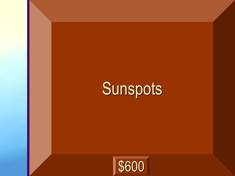 Sunspots $600