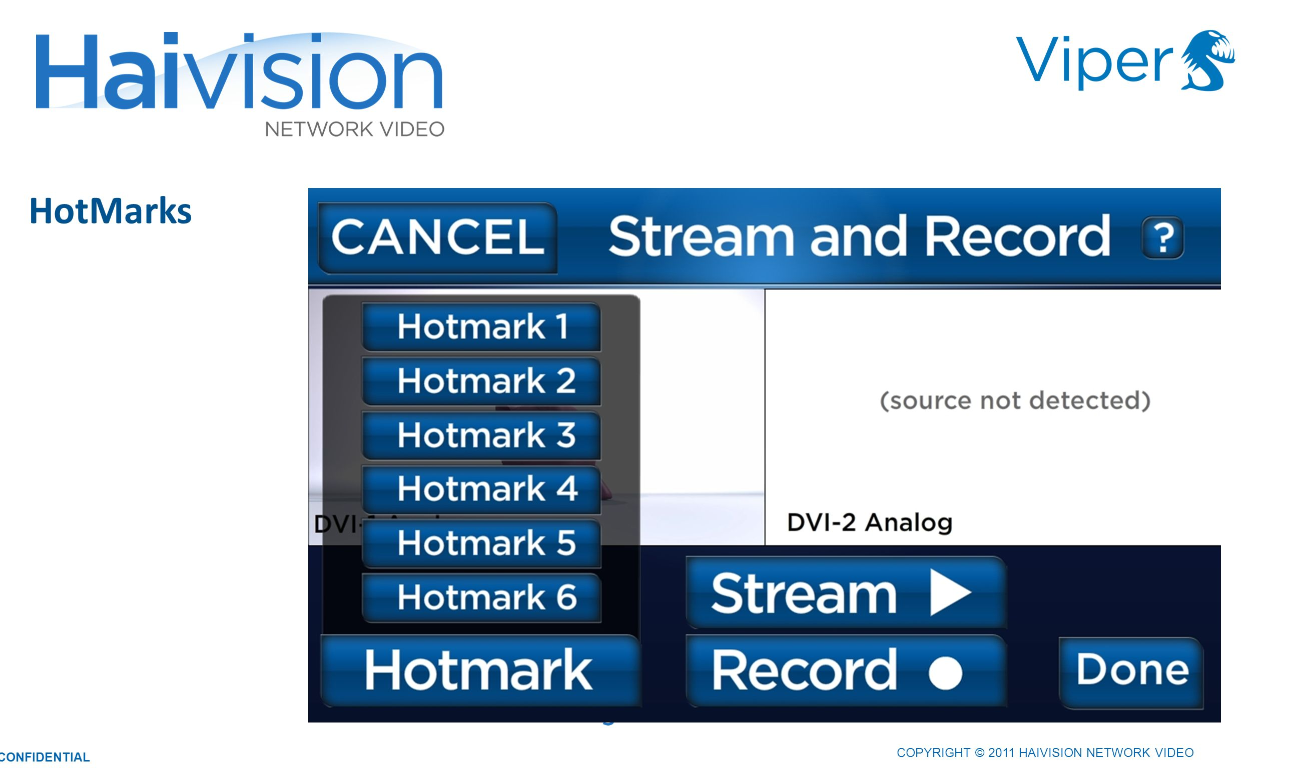 3131 HotMarks COPYRIGHT © 2011 HAIVISION NETWORK VIDEO CONFIDENTIAL