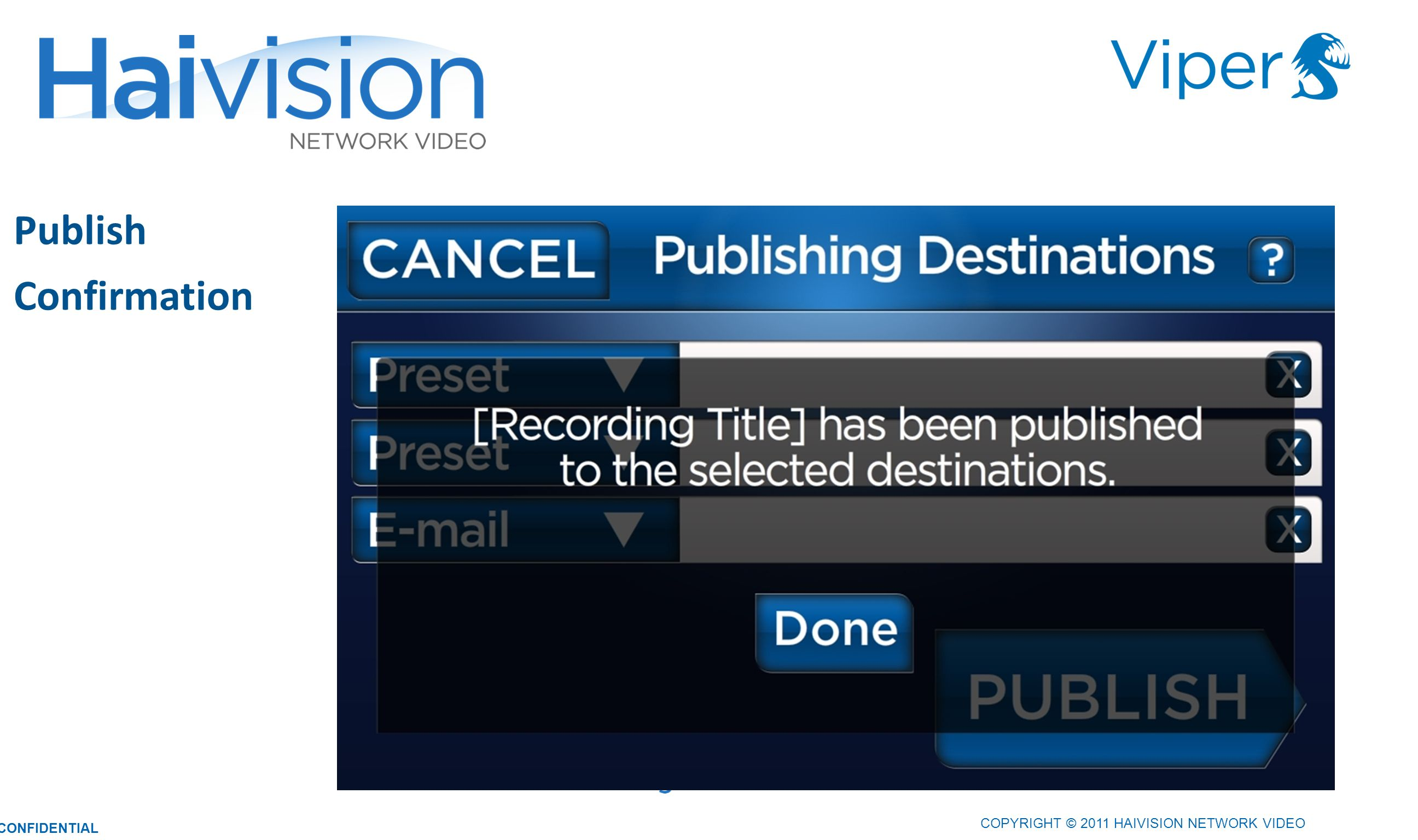 Publish Confirmation 3535 COPYRIGHT © 2011 HAIVISION NETWORK VIDEO
