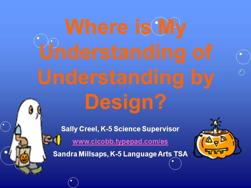 Where is My Understanding of Understanding by Design