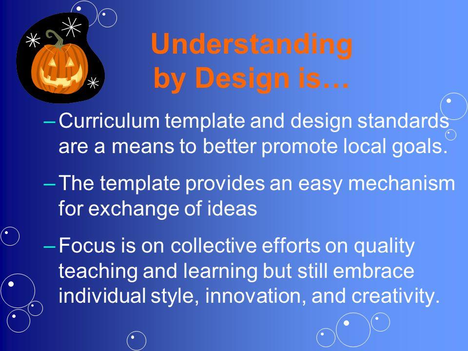 Understanding by Design is…