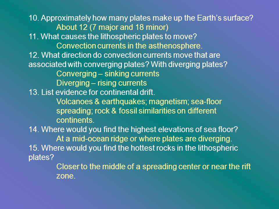 10. Approximately how many plates make up the Earth's surface
