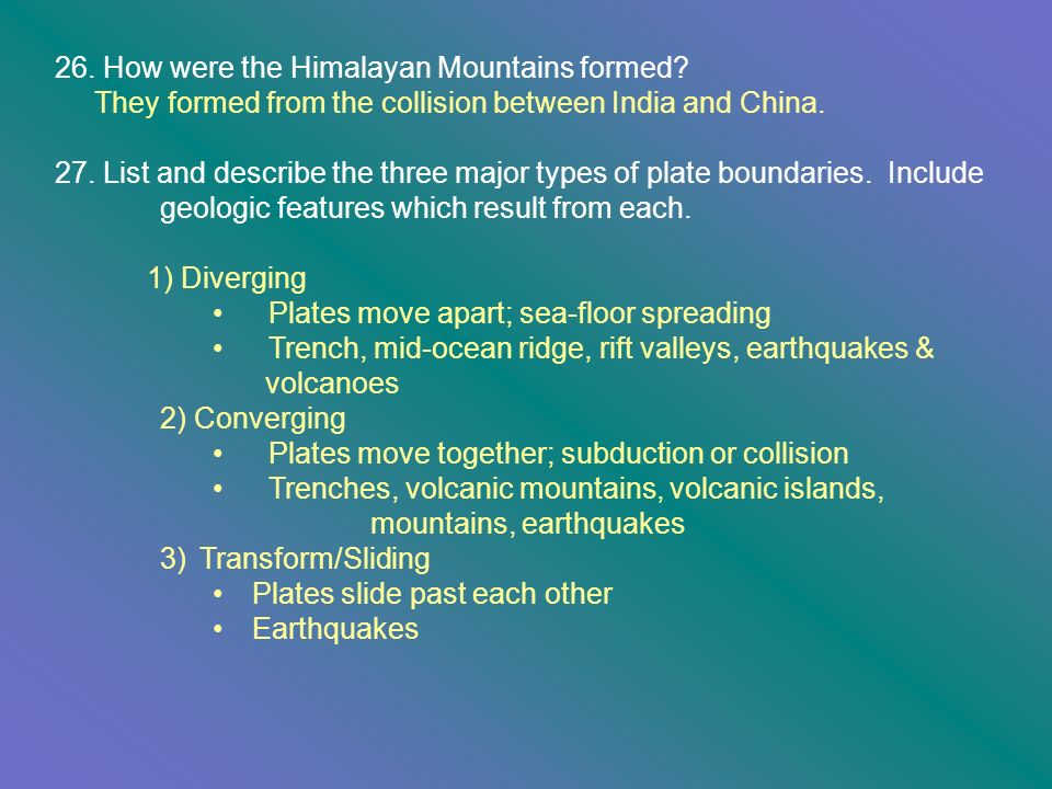 26. How were the Himalayan Mountains formed