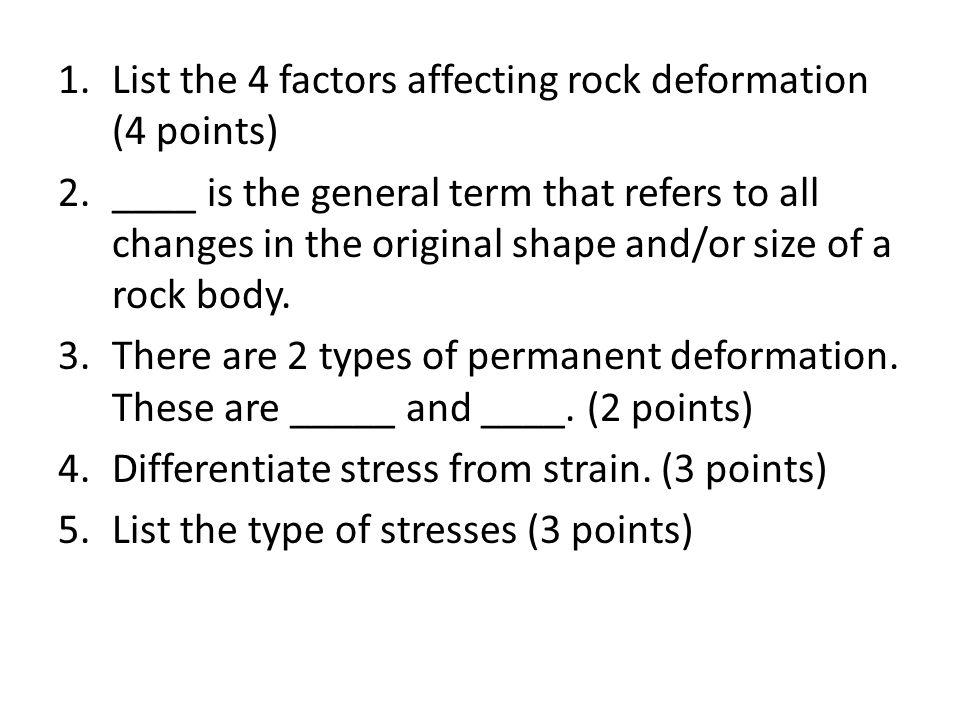 List the 4 factors affecting rock deformation (4 points)