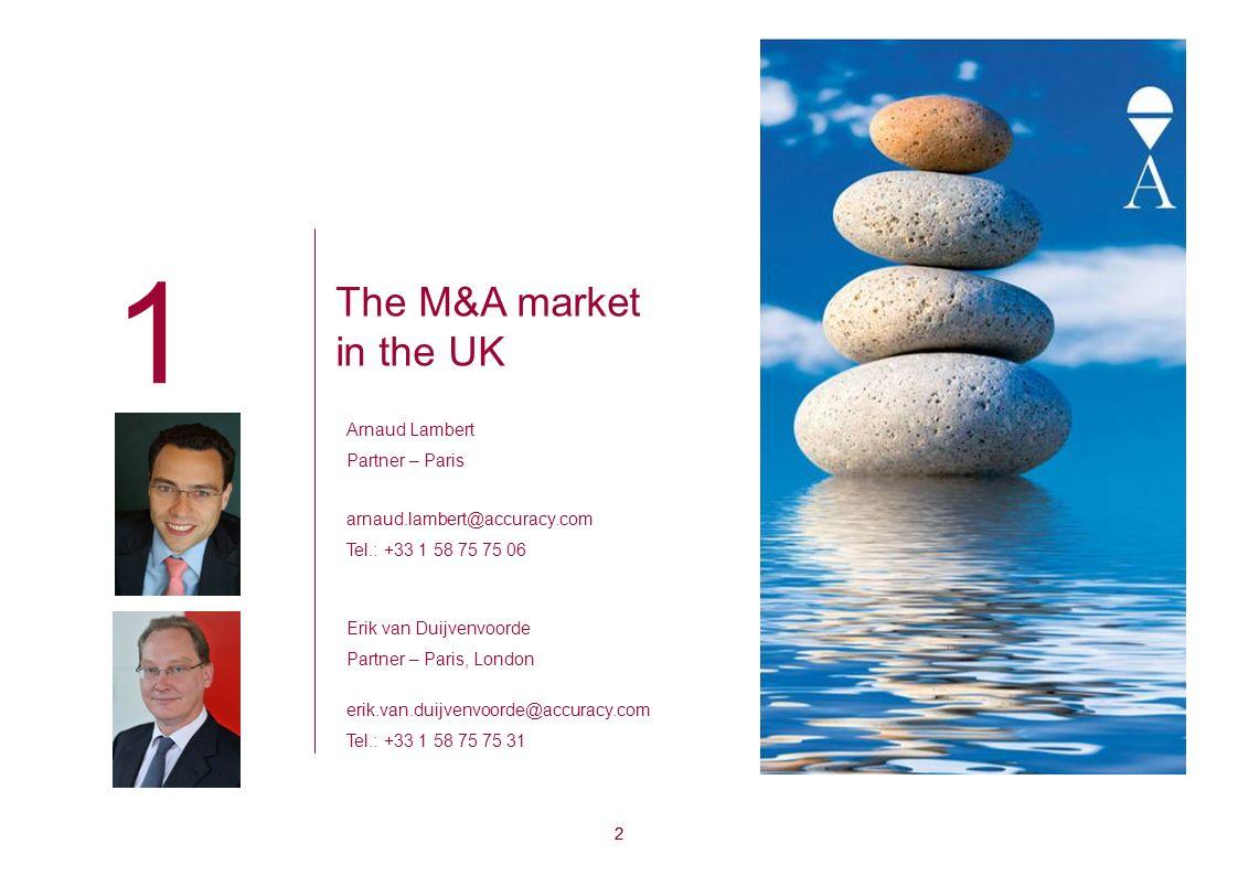 1 The M&A market in the UK Arnaud Lambert Partner – Paris
