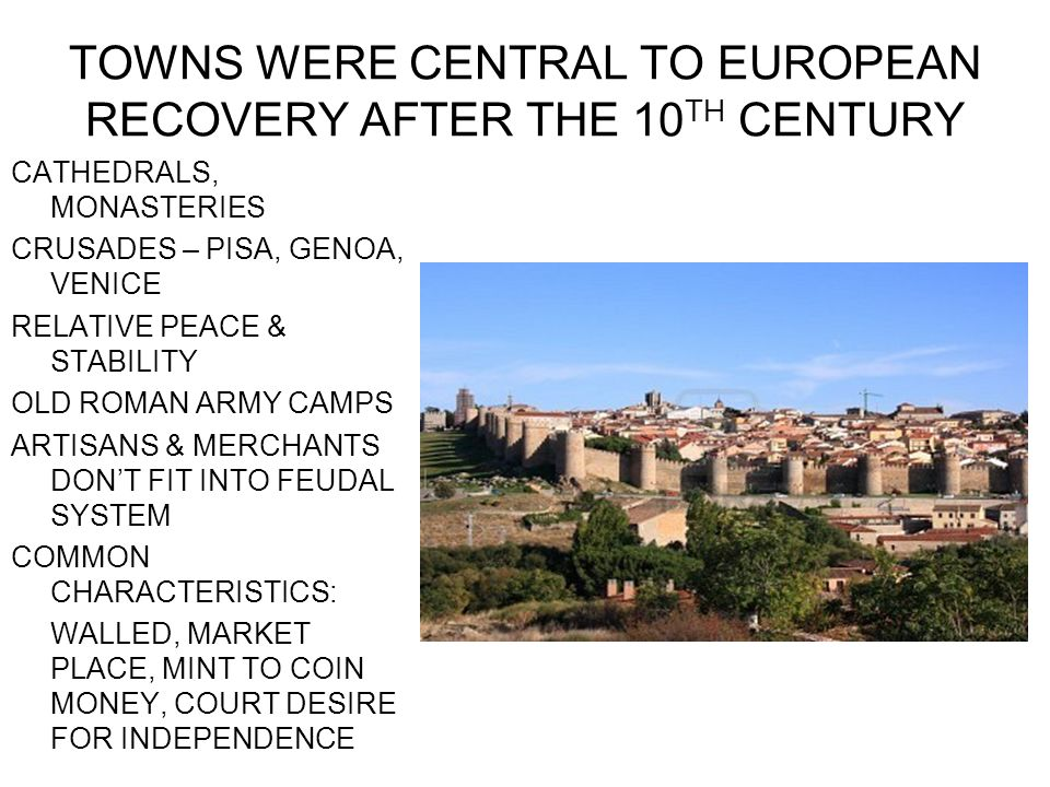TOWNS WERE CENTRAL TO EUROPEAN RECOVERY AFTER THE 10TH CENTURY