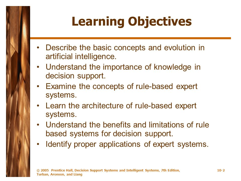Learning Objectives Describe the basic concepts and evolution in artificial intelligence.