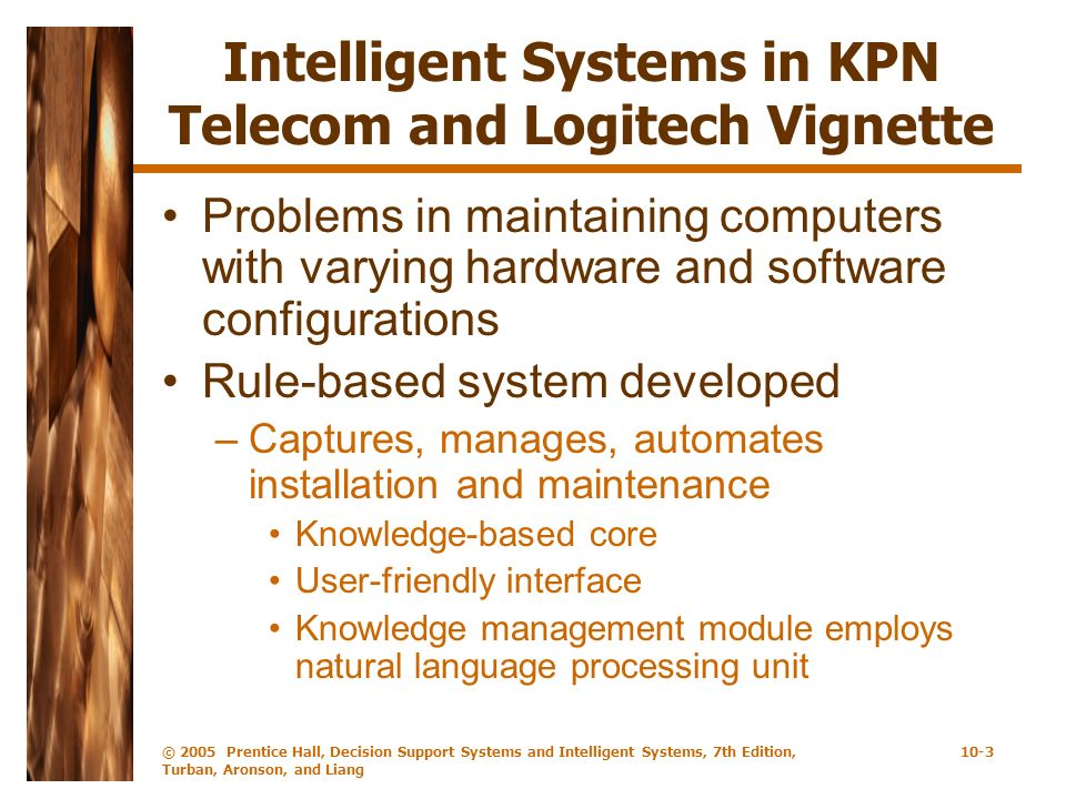 Intelligent Systems in KPN Telecom and Logitech Vignette
