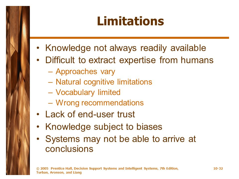 Limitations Knowledge not always readily available