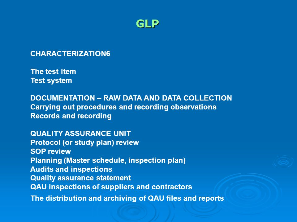 GLP CHARACTERIZATION6 The test item Test system