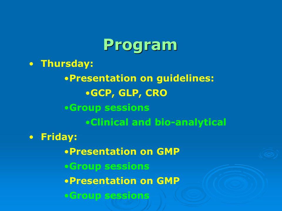 Program Thursday: Presentation on guidelines: GCP, GLP, CRO
