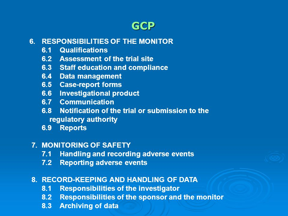 GCP 6. RESPONSIBILITIES OF THE MONITOR 6.1 Qualifications