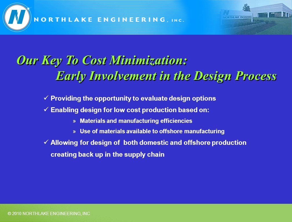 Our Key To Cost Minimization: Early Involvement in the Design Process