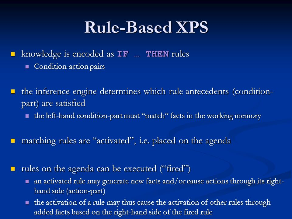 Rule-Based XPS knowledge is encoded as IF … THEN rules