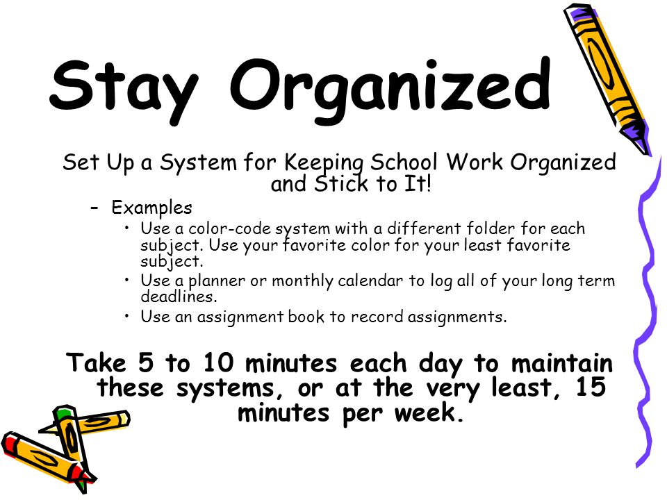 Set Up a System for Keeping School Work Organized and Stick to It!