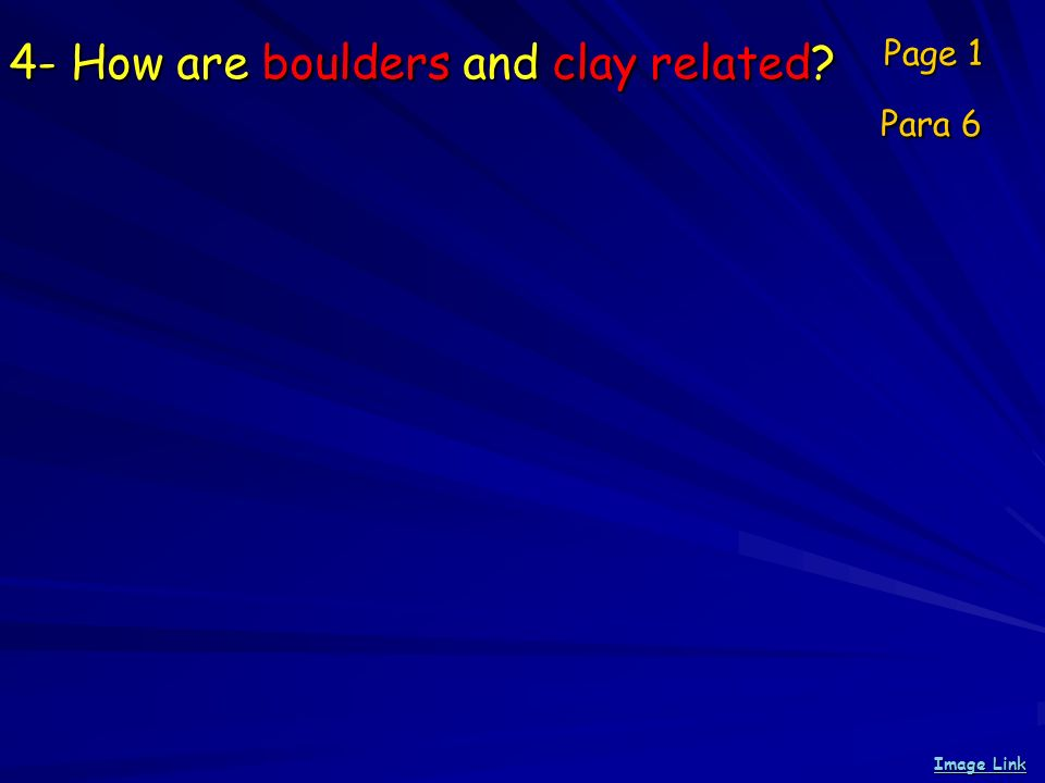4- How are boulders and clay related