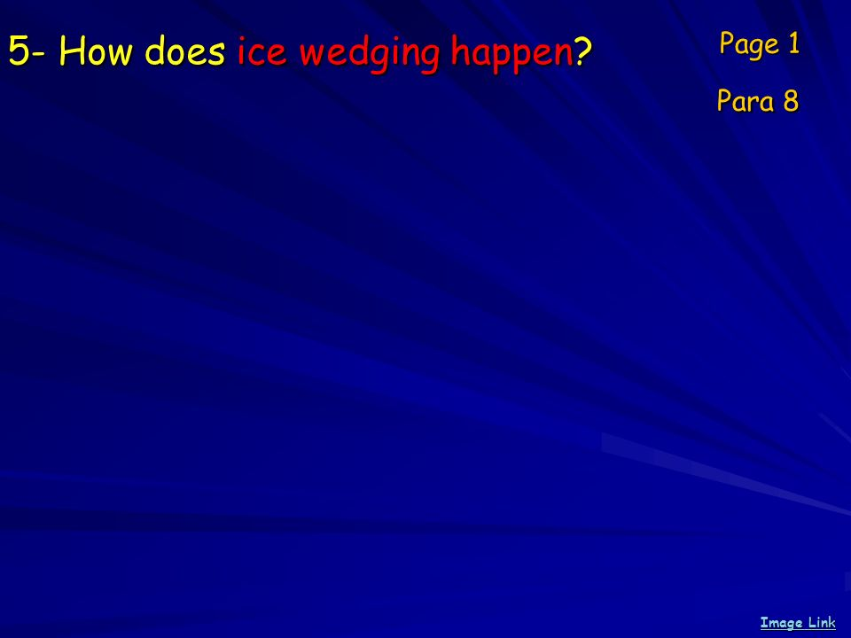 5- How does ice wedging happen