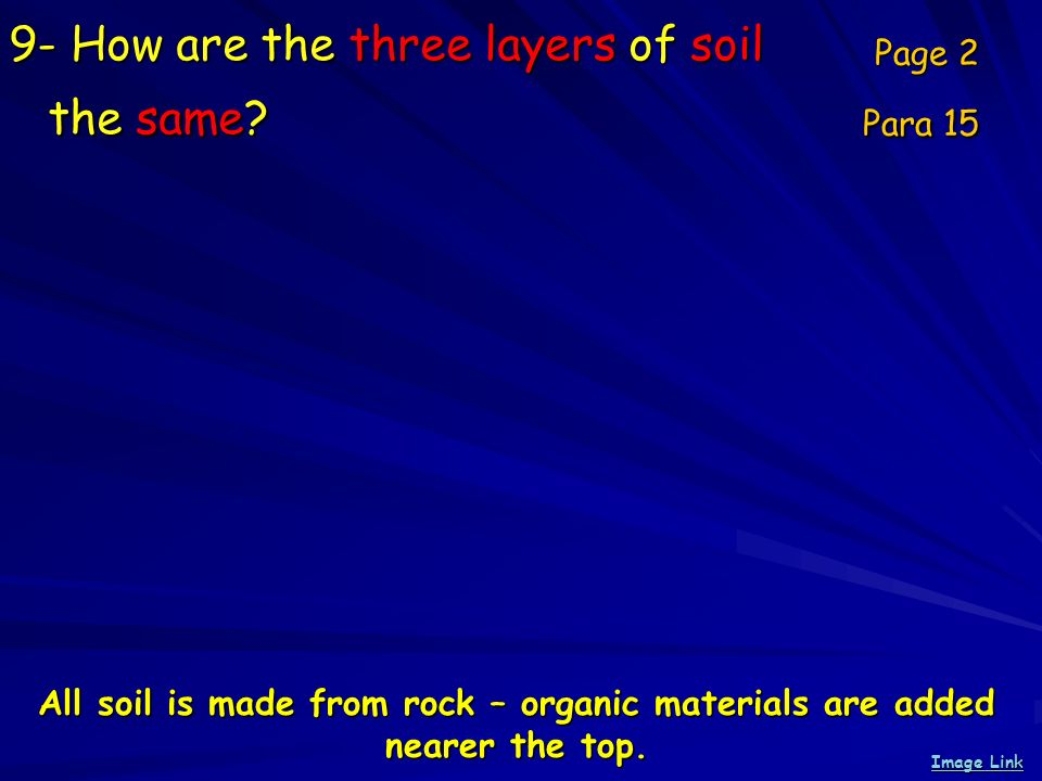 9- How are the three layers of soil the same