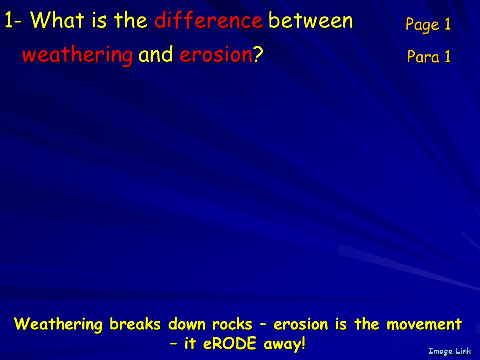 1- What is the difference between weathering and erosion