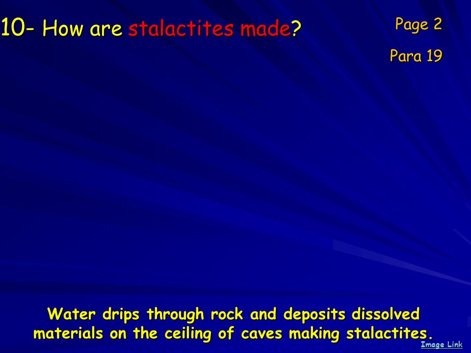 10- How are stalactites made