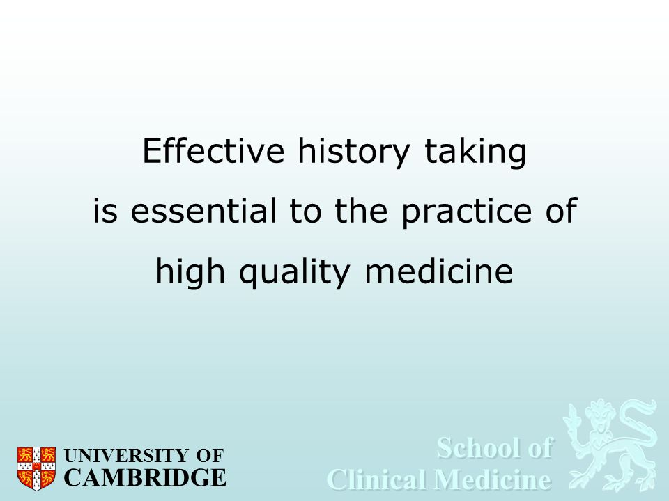 Effective history taking is essential to the practice of high quality medicine