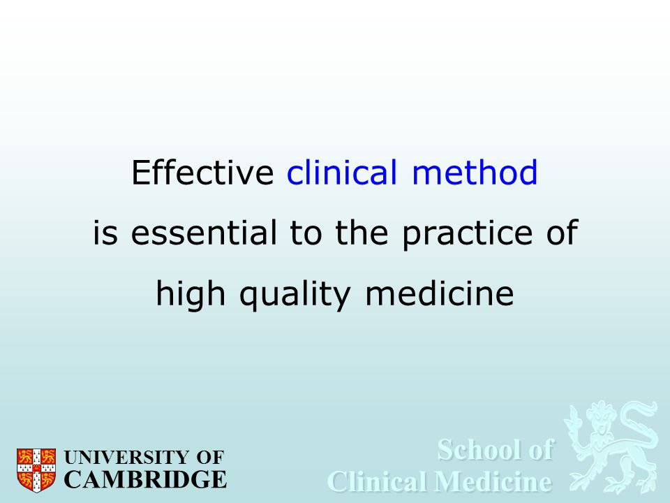 Effective clinical method is essential to the practice of high quality medicine