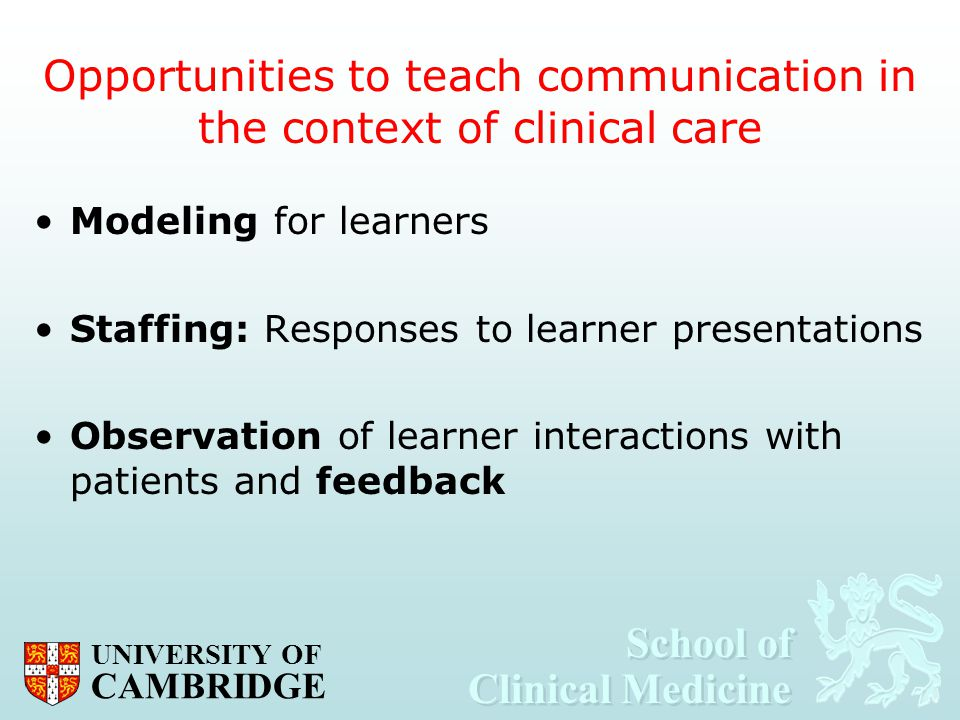 Opportunities to teach communication in the context of clinical care