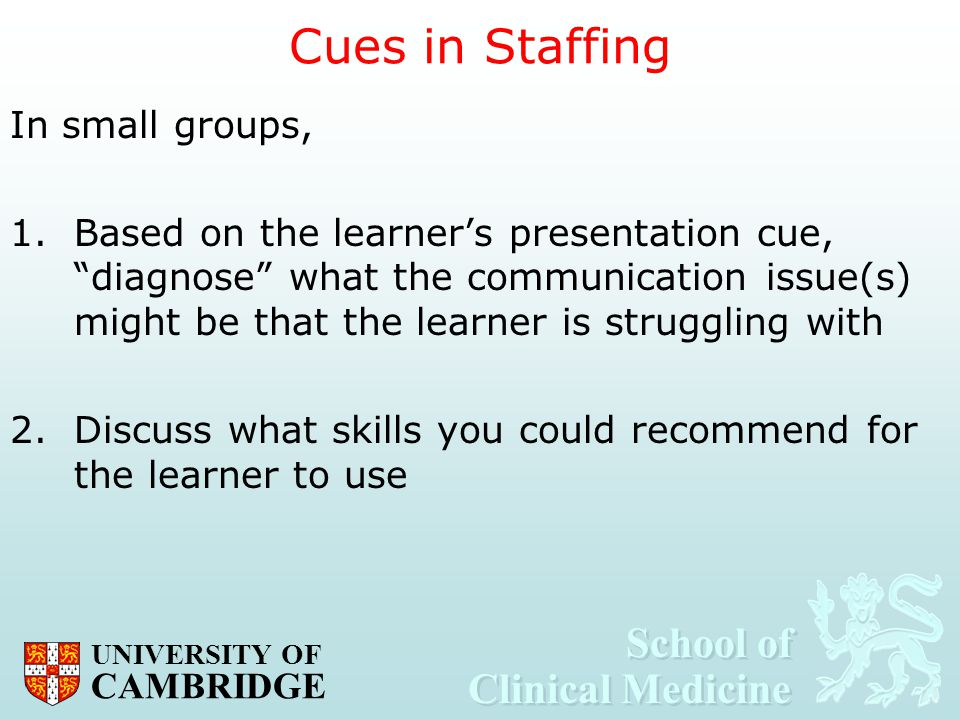 Cues in Staffing In small groups,