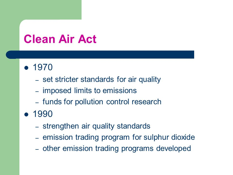 Clean Air Act 1970 1990 set stricter standards for air quality