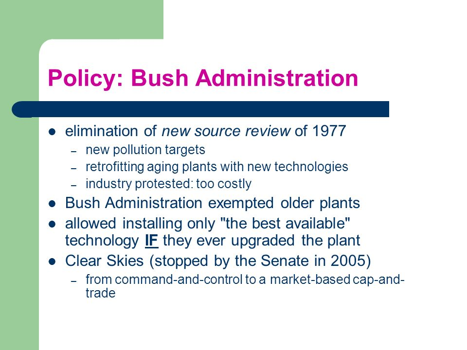 Policy: Bush Administration
