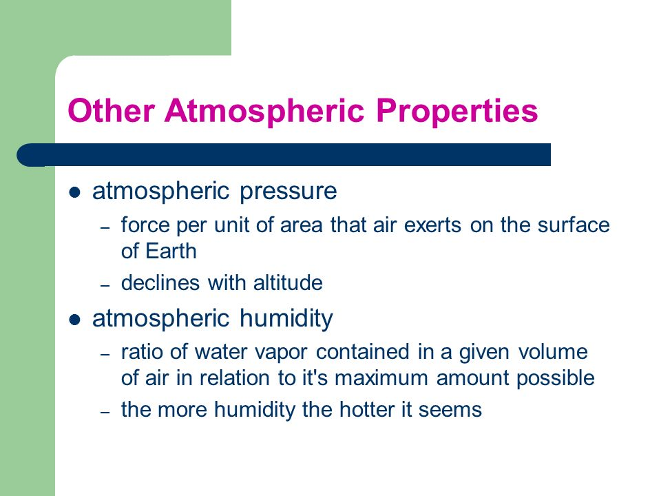 Other Atmospheric Properties